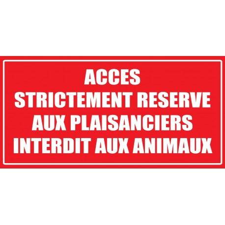 Accés strictement réservé aux plaisanciers interdit aux animaux