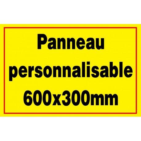 Panneau signalétique personnalisé 600x300mm