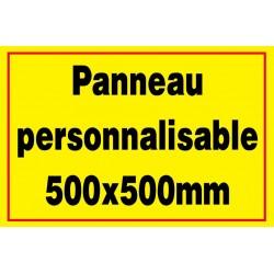 Panneau signalétique personnalisé 500x500mm