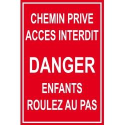 Chemin privé  accès interdit danger enfants roulez au pas