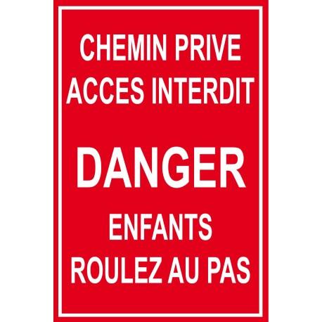 chemin privé danger enfants roulez au pas
