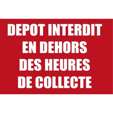 Dépot interdit en dehors des heures de collecte
