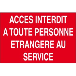 Accés interdit à toute personne étrangère au service