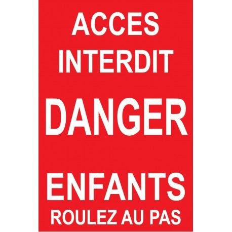 chemin privé  accés interdit danger enfants roulez au pas