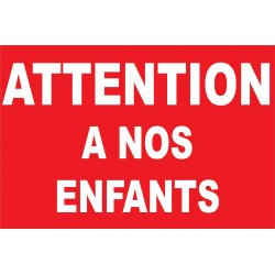 Attention à nos enfants
