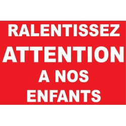 Ralentissez attention à nos enfants