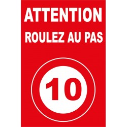 Attention roulez au pas 10km/h