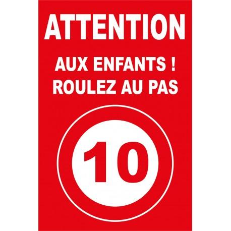 Attention roulez au pas 10km/h