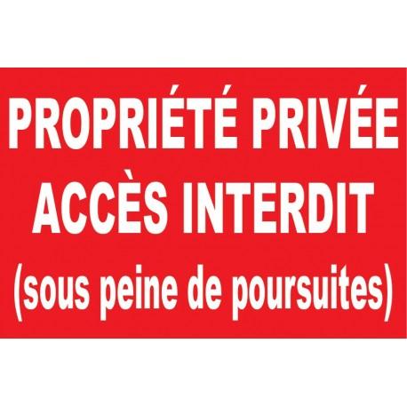 Propriété privée accès interdit sous peine de poursuites