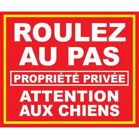 """Panneau """"Roulez au pas propriété privée attention aux chiens"""""""