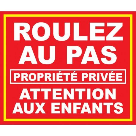 """panneau """"Roulez au pas propriété privée attention aux enfants"""""""