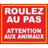 """Panneau """"Roulez au pas attention aux animaux"""""""