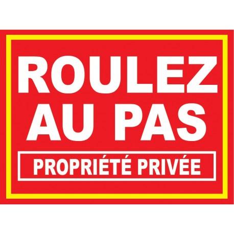 """Panneau """"Roulez au pas propriété privée"""