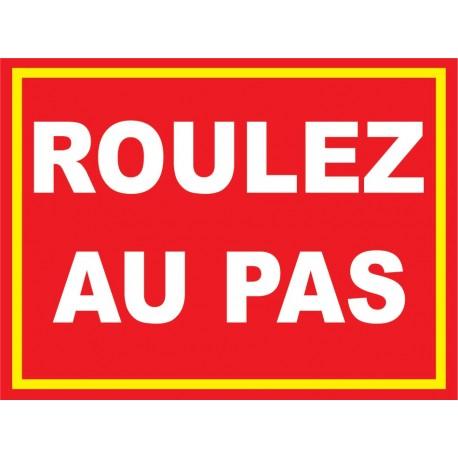 """Panneau """"Roulez au pas"""""""