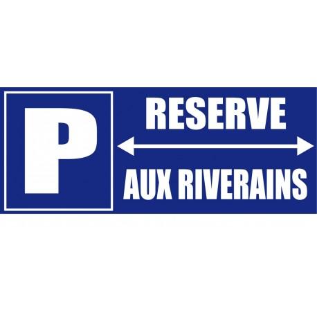 Panneau signalètique Parking réservé aux riverains