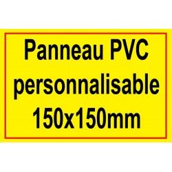 Panneau personnalisé en PVC 150x150mm