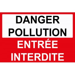Danger pollution entrée interdite