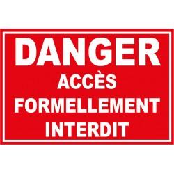 Panneau danger accès formellement interdit