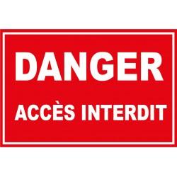 """Panneau """"Danger accès formellement interdit"""""""