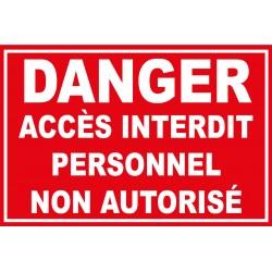 """Panneau """"Danger accès interdit personnel non autorisé"""""""