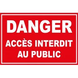 """Panneau """"Danger accès interdit au public"""""""