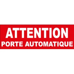 Adhésif  attention porte automatique