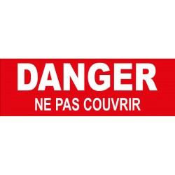 Adhésif danger ne pas couvrir