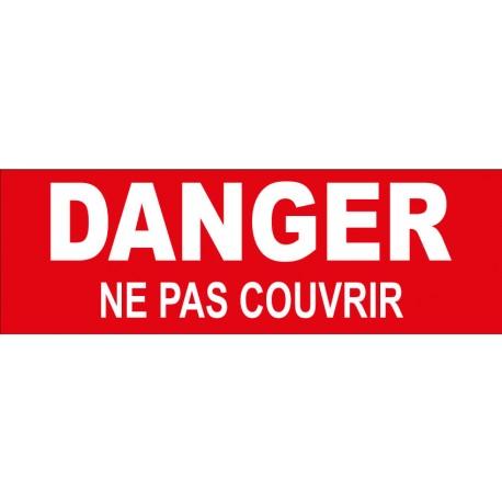 "Adhésif ""danger ne pas couvrir"""